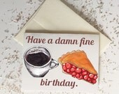"Twin Peaks ""Damn Fine Birthday"" Card // Blank Inside // Quirky Funny Card // Spring Summer"