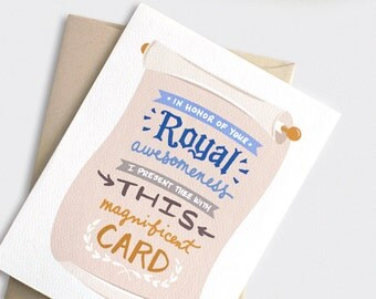 Funny Fathers Day Card - In Honor of Your Royal Awesomeness - Graduation Card Illustrated Hand Lettered Card  Birthday Card For Him For Dad