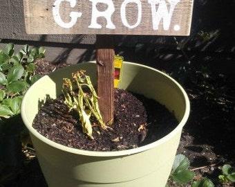 Grow garden sign, wood sign, garden gift, dig it