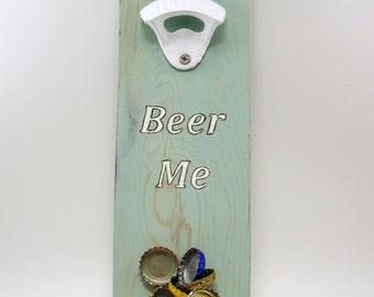 wall mount bottle opener rare earth magnet cap catcher Beer Me beach