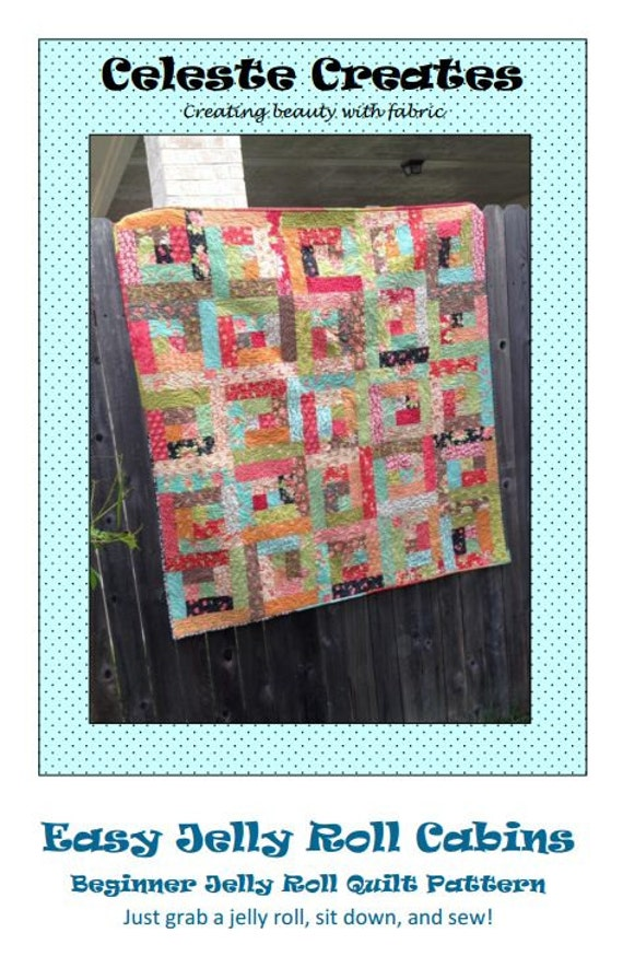 Easy Jelly Roll Cabins Quilt Pattern Beginner Jelly Roll