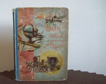 Antique book 1886  The Midnight Sun The Tsar and the Nihilist Adventures and Observations in Norway Sweden and Russia  J M Buckley