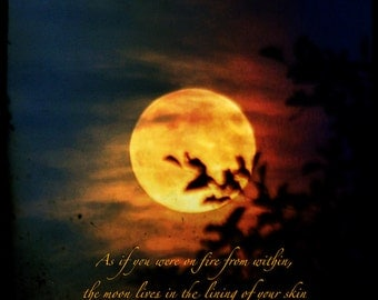 The Fire within Pablo Neruda quotation, moon photo quote, print with love quotation, fiery orange full moon, passionate word art
