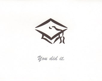 You did it. Graduation Card