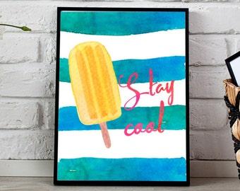 Stay cool popsicle Print / Popsicle Print / Popsicle Wall Art / Summer Art / Popsicle Watercolor /Summer Printable Instant Digital Download