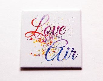 Love in the air Magnet, Magnet, Fridge magnet, Wedding shower gift, Stocking Stuffer, Love is in the air, Wedding Favor, Love magnet (5461)
