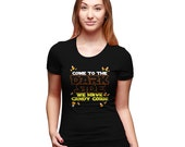 Womens Come To The Dark Side T-Shirt tops, trick or treat, halloween, costume, spooky black, candy corn S-2XL