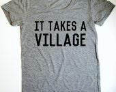 It Takes A Village - Womens Tee Shirt - Mom Tee - Mom Life - Parenting Shirt - Villager - Vintage Feel Tee