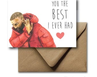 Greeting Card Valentines Day Card Drake Best I Ever Had Vday Hand Drawn Illustration