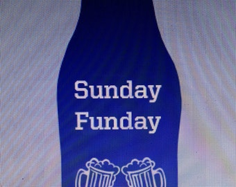 Beer Bottle Cozie or Beer Can Cozie - Sunday Funday