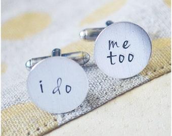Hand Stamped Cufflinks - Sterling Silver Wedding Cufflinks - Groom Gift - I Do, Me Too Cuff Links - Personalized Wedding - Handmade Wedding