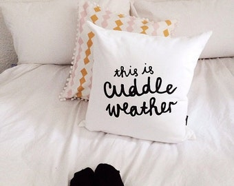 Quirky Type Cushion Cover - This is Cuddle Weather  18 x 18 inch. Typographic Pillow Cover.