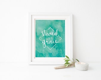"""Stirred By Grace Print - 5 x 7"""" or 8 x 10"""" Watercolor - Hillsong quote - Hand Lettered"""