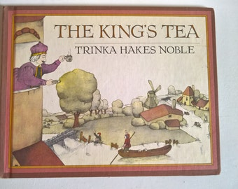 The King's Tea by Trinka Hakes Noble --- Vintage 1970's 1980's Children's Story Book --- Story with a Message Bedtime Kids Nursery Library