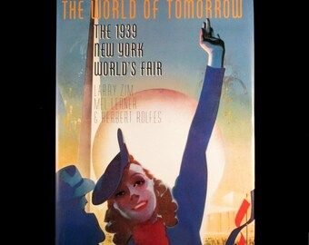 The WORLD OF TOMORROW: The 1939 New York World's Fair Book, 1988 Hardcover, Larry Zim, Harper & Row, 1st Edition, Like New