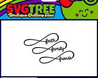 Infinity SVG Faith Family Friends faith svg friends svg family svg Commercial Free Cricut Files Silhouette Files svg cut files