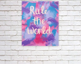 Rule the world quote acrylic canvas painting for trendy girls room, dorm room, apartment, or home decor