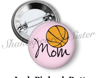 "Basketball Mom - Pinback Button - 1.5"" Pinback - Basketball Pinback Button"