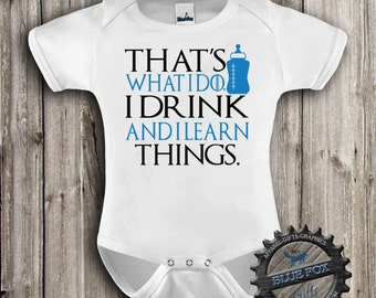 Funny baby clothes,Geekery baby,I drink and I learn things,Game of Thrones,Baby clothes,Nerd baby,baby bodysuit,312
