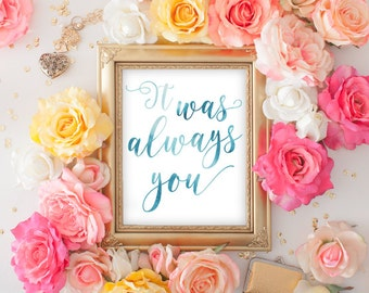 Love Print -Typography Print - Typography Wall Art - It Was Always You - Watercolor Print - Song Lyrics Print - Love Quotes - Watercolor Art