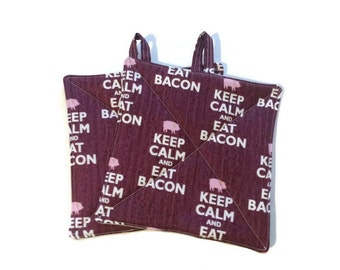 Keep Calm and Eat Bacon Potholders set of 2 Ready to Ship!