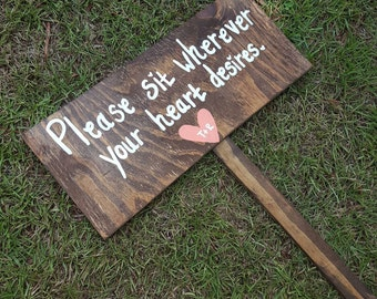 Ceremony Sign. Seating Sign, Wooden Sign, Handpainted Sign, Aisle Decor, Wedding Signage, Sit Wherever Heart Desires, Country Wedding