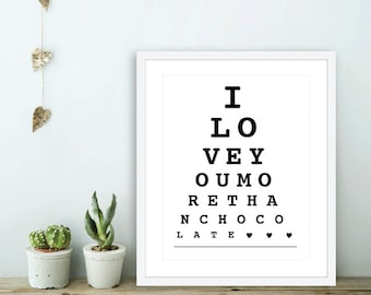 I Love You More Than Chocolate - Eye Chart Art Print - Chocolate Wall Art