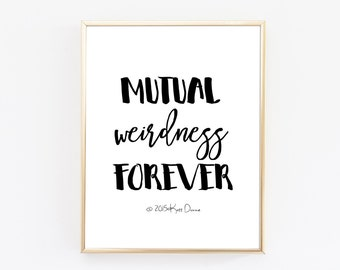 Wedding Decor, Mutual Weirdness, Wedding Sign, Custom Wedding Decoration, Minimal Print, Black And White Print