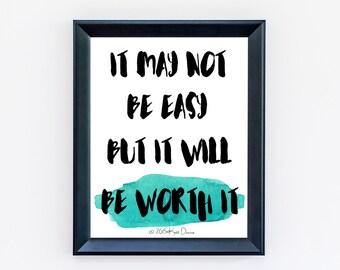 Motivational Quotes, It Will Be Worth It, Minimal Print, Office Art, Dorm Decor, Teen Wall Art, Bedroom Art, Inspirational Quote