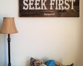Seek First ~ Matthew 6:33 ~ Reclaimed Wood Inspirational Christian Rustic Sign