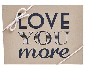 Love You More Greeting Card - Kraft Greeting Card