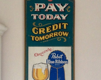 Pabst Blue Ribbon Beer sign P 756: Pay today, credit tomorrow. Vintage Pabst Breweries wooden advertising bar sign. PBR Beer, mancave décor