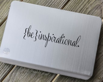 Be Inspirational Decal Sticker | Macbook Decal Sticker | Laptop Decal Sticker