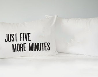 Boyfriend Just Five More Minutes Pillowcase | Funny Pillows | Text Pillowcases