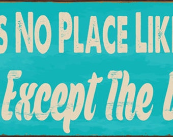 There's No Place Like Home Except the Beach Metal Sign  HB7687