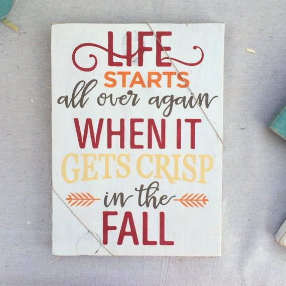Items similar to life starts all over again when it gets crisp in the fall sign autumn wall art - The house in which life starts over ...