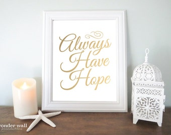 Always Have Hope 8x10 Gold and Black Printable Home Decor
