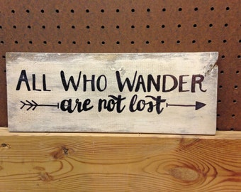 All Who Wander are not lost Wooden Sign