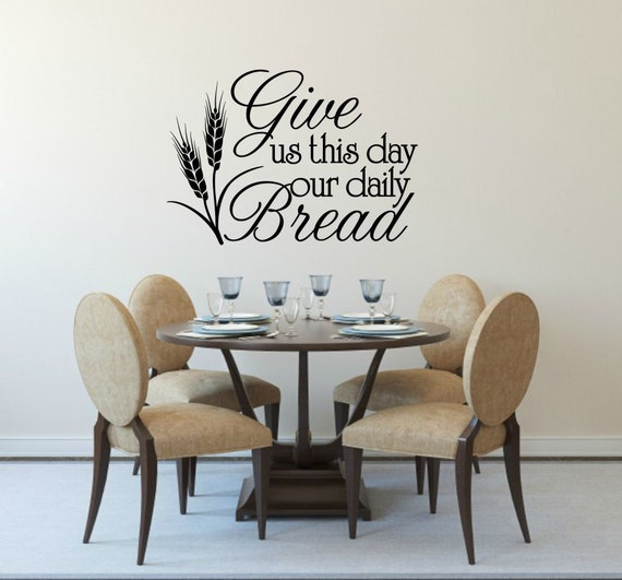 Give Us This Day Our Daily Bread Wall Decal By