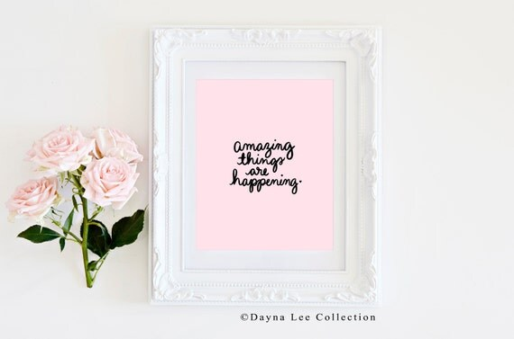 Amazing things are happening - Pink and black hand lettered inspirational quote art print
