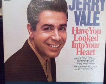 Jerry Vale, Have You Looked Into Your Heart, Vintage Record Album, Vinyl LP, Crooner, Love Ballads, Italian American Singer Actor
