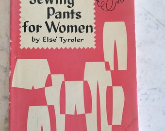 Sewing Pants for Women by Else Tyroler A Guide to Perfect Fit Hardcover 64 page instructional book 1963