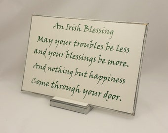 Irish Sign- Plaque- An Irish Blessing, May your troubles be less and your blessings be more, ST Patrick's Day Gift, Wedding ,Ireland, 168