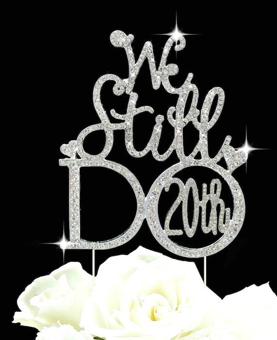 We Still Do 20th Anniversary Or Wedding Vow By GlammazingLLC