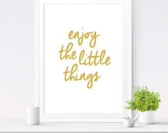 Gold Wall Art, Enjoy The Little Things, Typography Poster, Inspiring Art Print, Typography Print, Instant Download, Gold Art