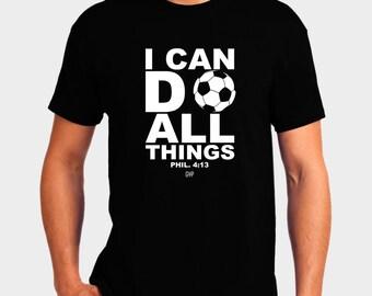 I Can Do All Things Soccer T-Shirt Bible Verse Scripture Philippians 4:13 Christian T-Shirt - Christian Apparel - Religious Shirt