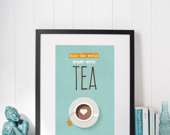 Tea Poster | Tea Quote | Tea Art | Tea Printable | Rule the World, Start with Tea | Funny Tea Quote | Time for Tea |  INSTANT DOWNLOAD