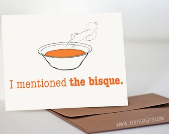 I Mentioned the Bisque | Seinfeld Card