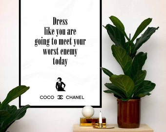 Coco Chanel Art Poster Quote, Dress like you are going to meet your worst enemy today, Print Fashion Typography, Chanel home decor, Wall Art