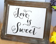 Love is sweet sign, wedding sign, candy buffet, dessert station, bar treat table card signs, wedding reception seating signage table numbers